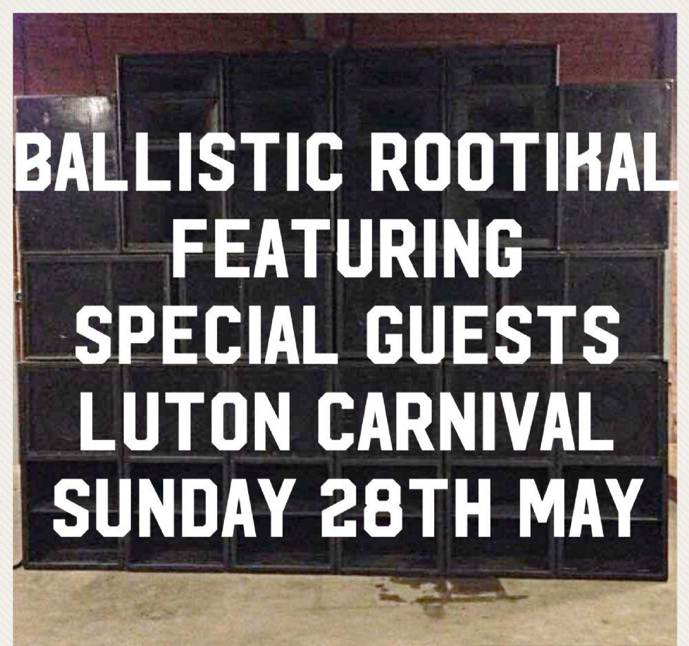LUTON CARNIVAL BALLISTIC ROOTIKAL - Speakerplans com Forums